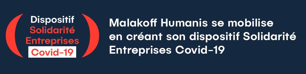 Malakoff Humanis se mobilise en créant son dispositif Solidarité Entreprises Covid-19