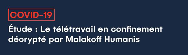 [COVID-19] Etude : Le télétravail en confinement décrypté par Malakoff Humanis